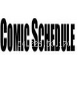 COMIC SCHEDULE FOR FEB-MARCH